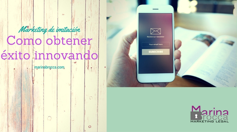 Marketing de imitación: Como obtener éxito innovando